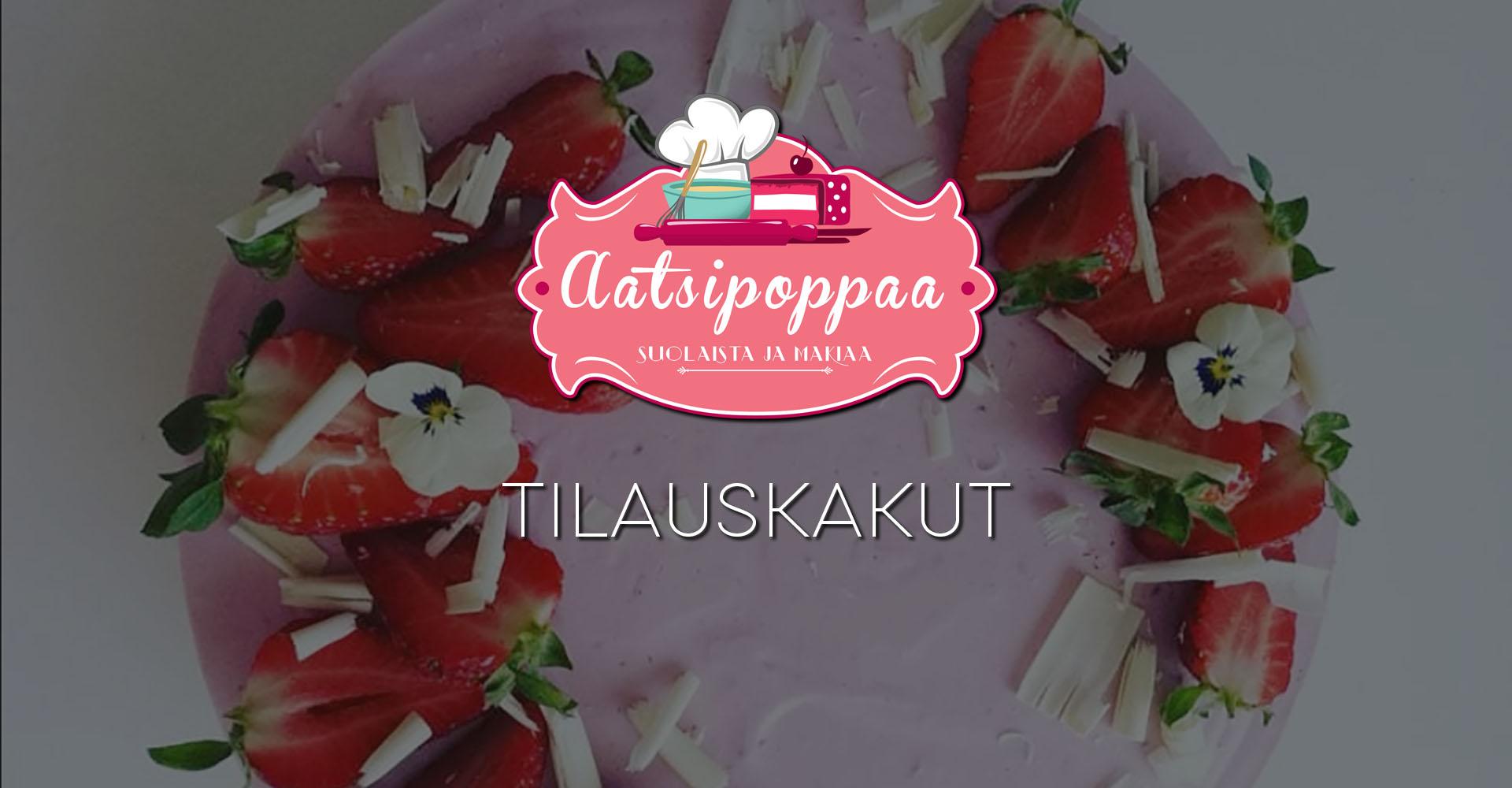 Makeat ja suolaiset kakut ja herkut juhliin | Aatsipoppaa - Palokka • Jyväskylä